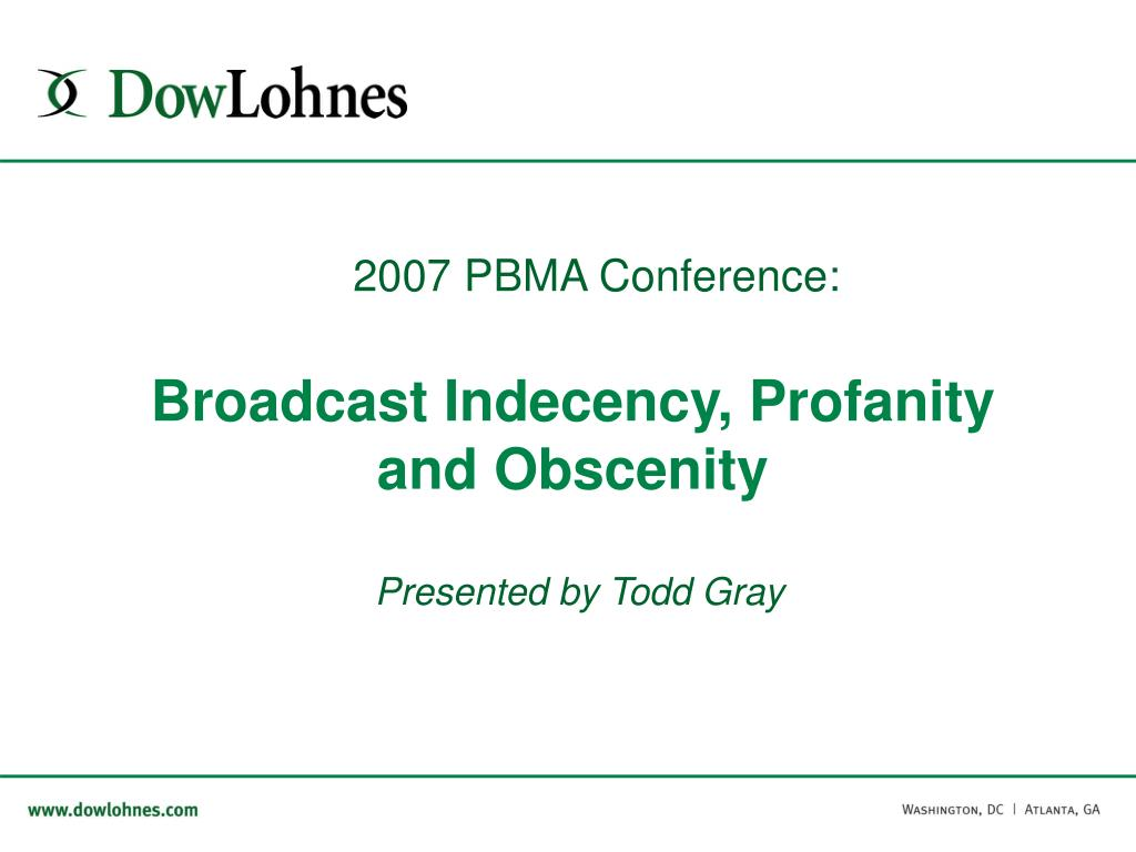 broadcast indecency profanity and obscenity presented by todd gray l.