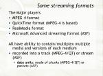 some streaming formats