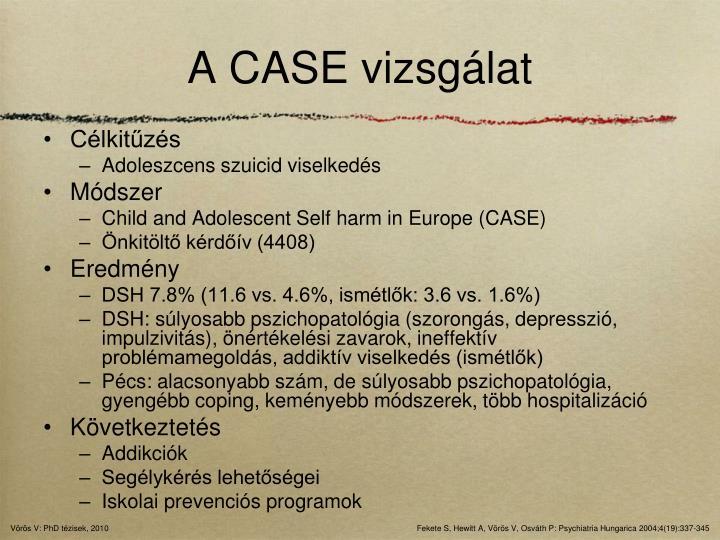 A CASE vizsgálat