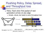 flushing policy delay spread and throughput loss