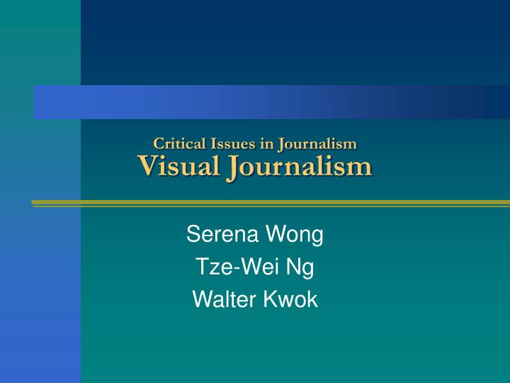 critical issues in journalism visual journalism n.