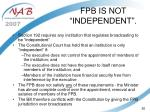 fpb is not independent