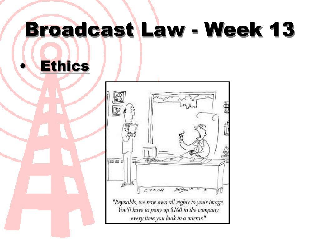 broadcast law week 13 l.