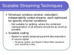 scalable streaming techniques