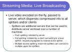 streaming media live broadcasting