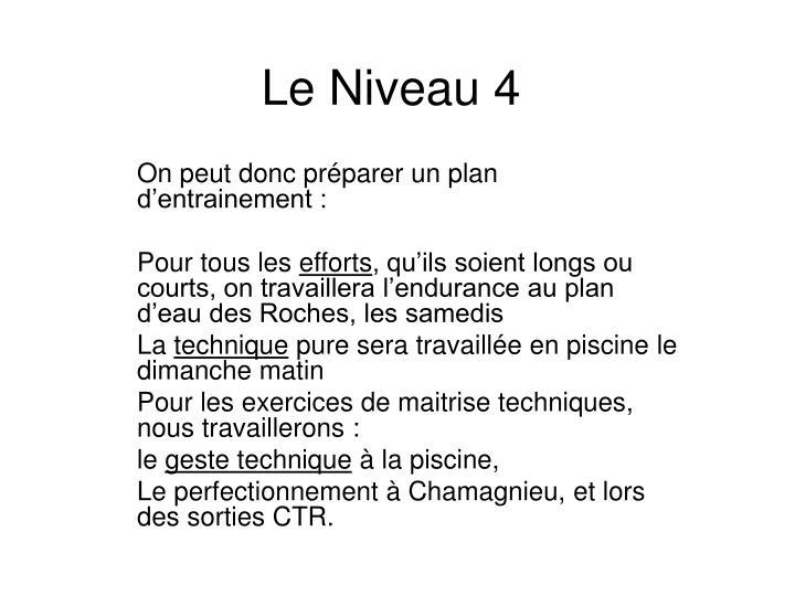 Le Niveau 4