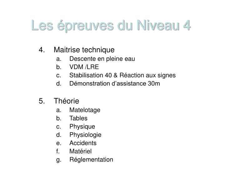 Les épreuves du Niveau 4
