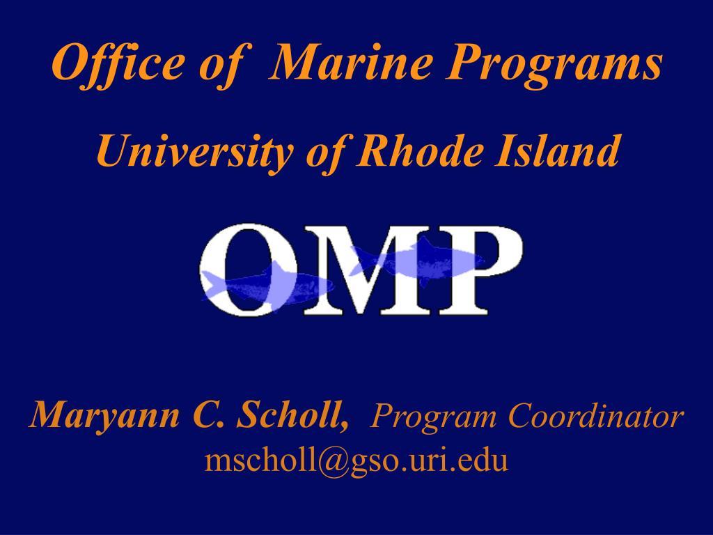 maryann c scholl program coordinator mscholl@gso uri edu l.