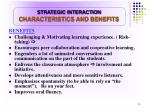 strategic interaction characteristics and benefits