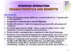 strategic interaction characteristics and benefits15