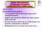 using the scenario to enhance students communicative competence