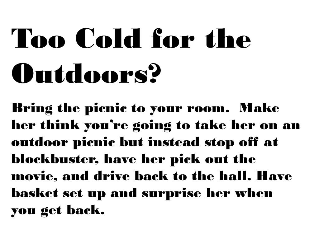 Too Cold for the Outdoors?