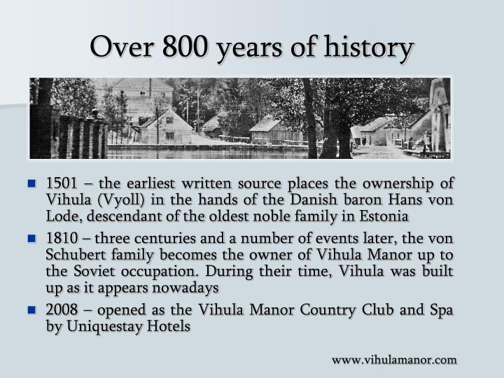 Over 800 years of history
