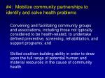 4 mobilize community partnerships to identify and solve health problems