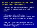 8 assure a competent public health and personal health care workforce