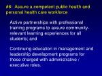 8 assure a competent public health and personal health care workforce24
