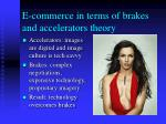 e commerce in terms of brakes and accelerators theory