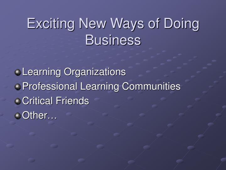 Exciting New Ways of Doing Business