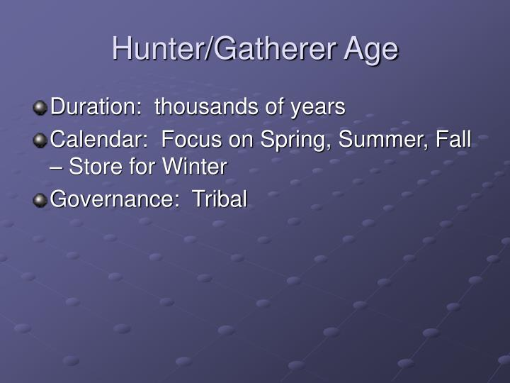 Hunter gatherer age