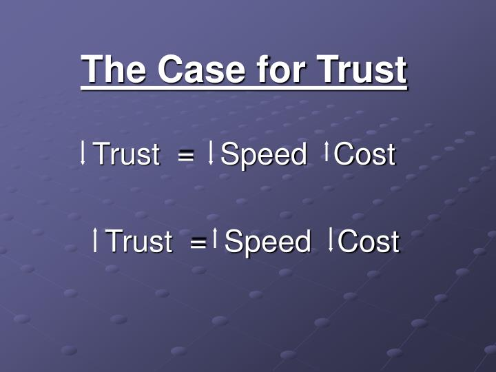 The Case for Trust