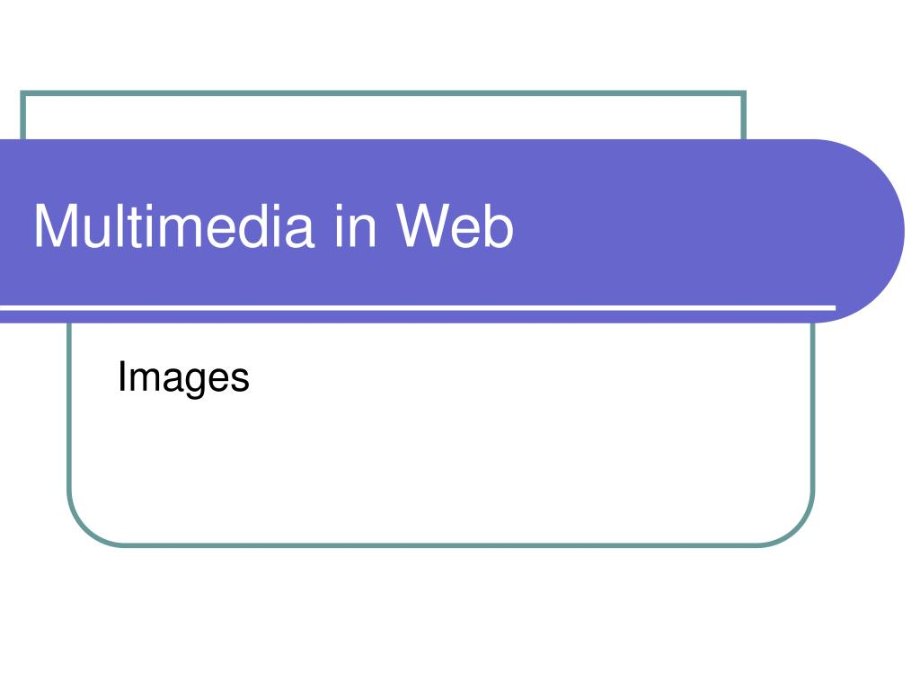 multimedia in web l.