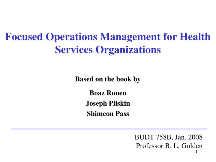 focused operations management for health services organizations n.