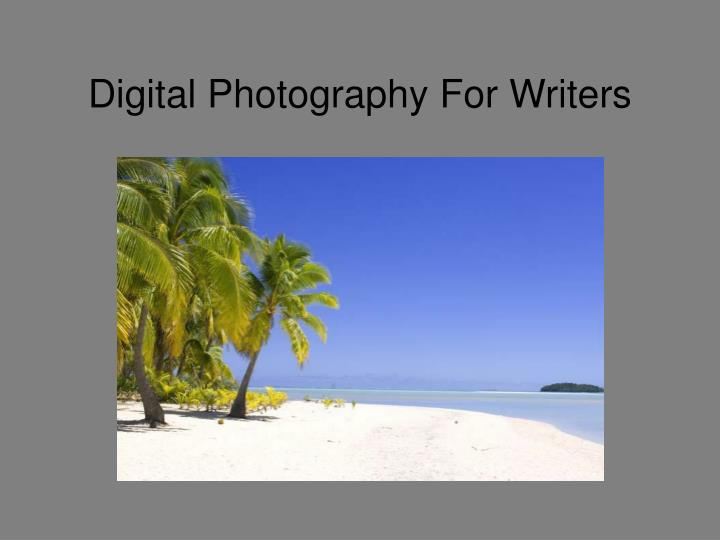 digital photography for writers n.