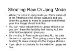 shooting raw or jpeg mode