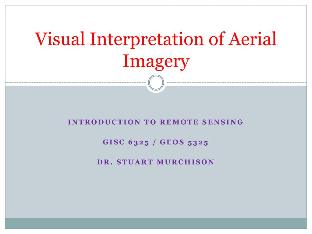 visual interpretation of aerial imagery l.