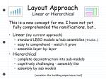 layout approach linear or hierarchical