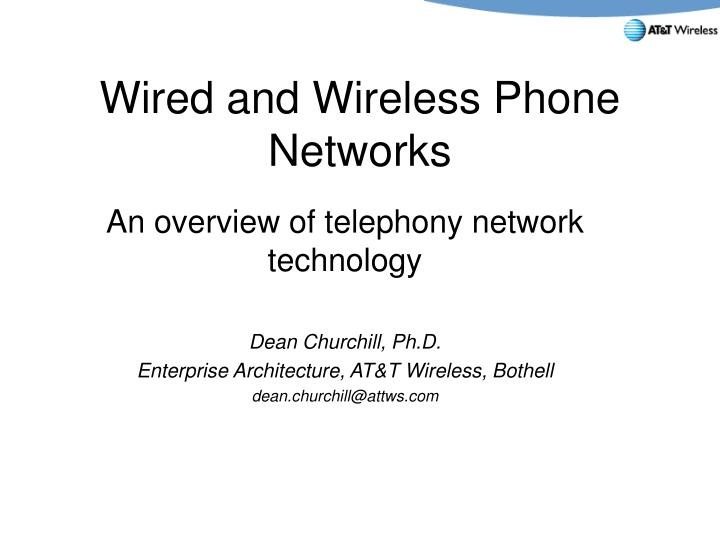 Wired and wireless phone networks