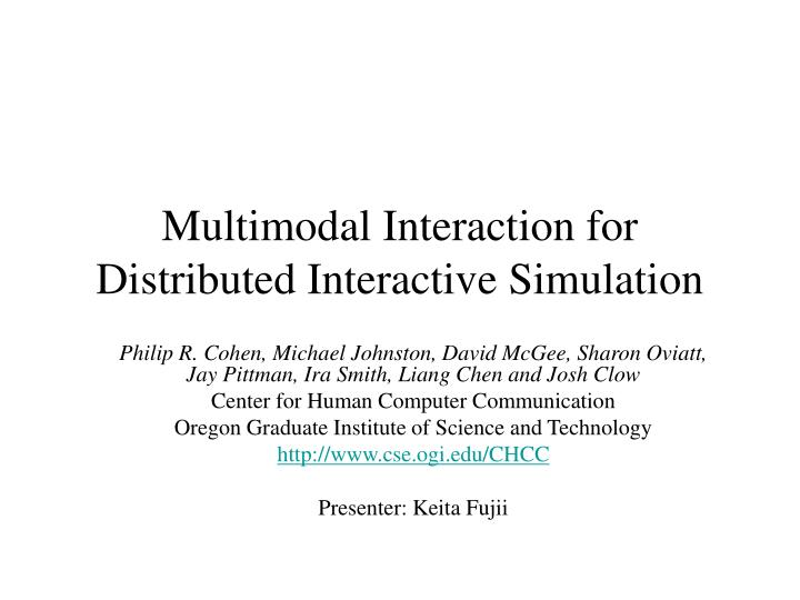 multimodal interaction for distributed interactive simulation n.