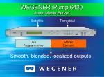 wegener ipump 6420 audio media server