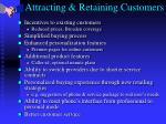 attracting retaining customers