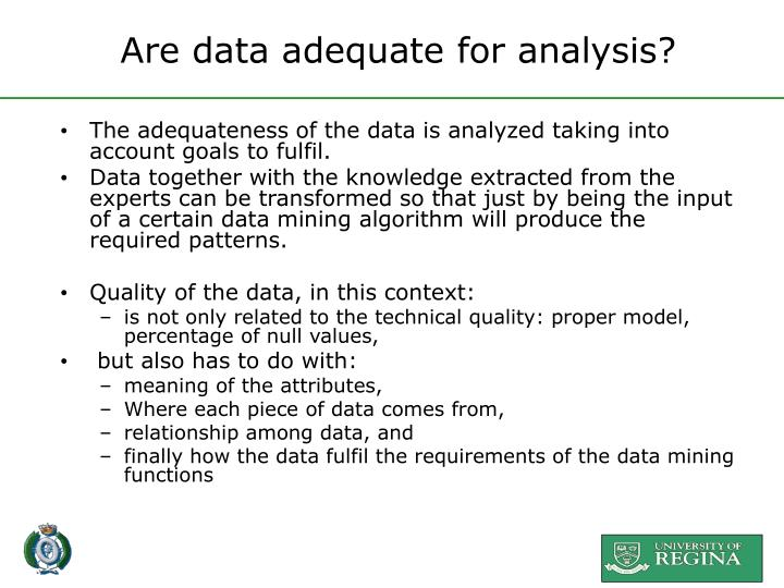 Are data adequate for analysis?
