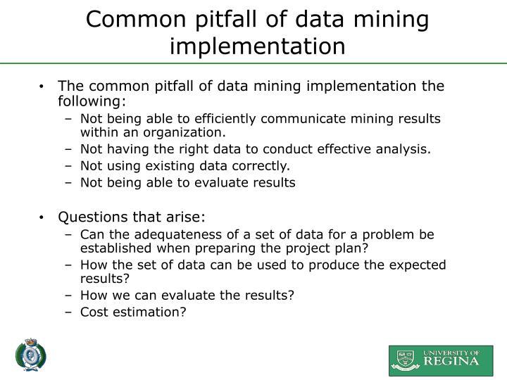 Common pitfall of data mining implementation