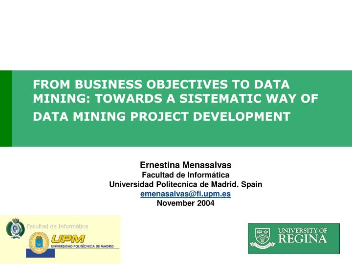 From business objectives to data mining towards a sistematic way of data mining project development