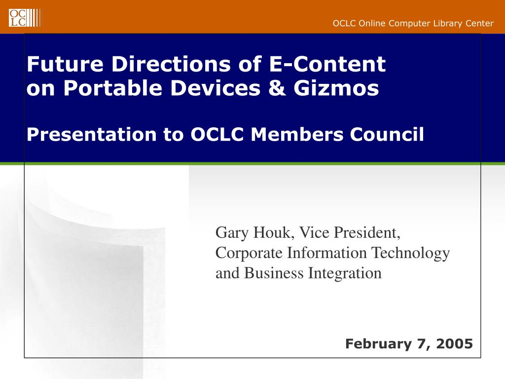 future directions of e content on portable devices gizmos presentation to oclc members council l.