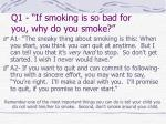 q1 if smoking is so bad for you why do you smoke