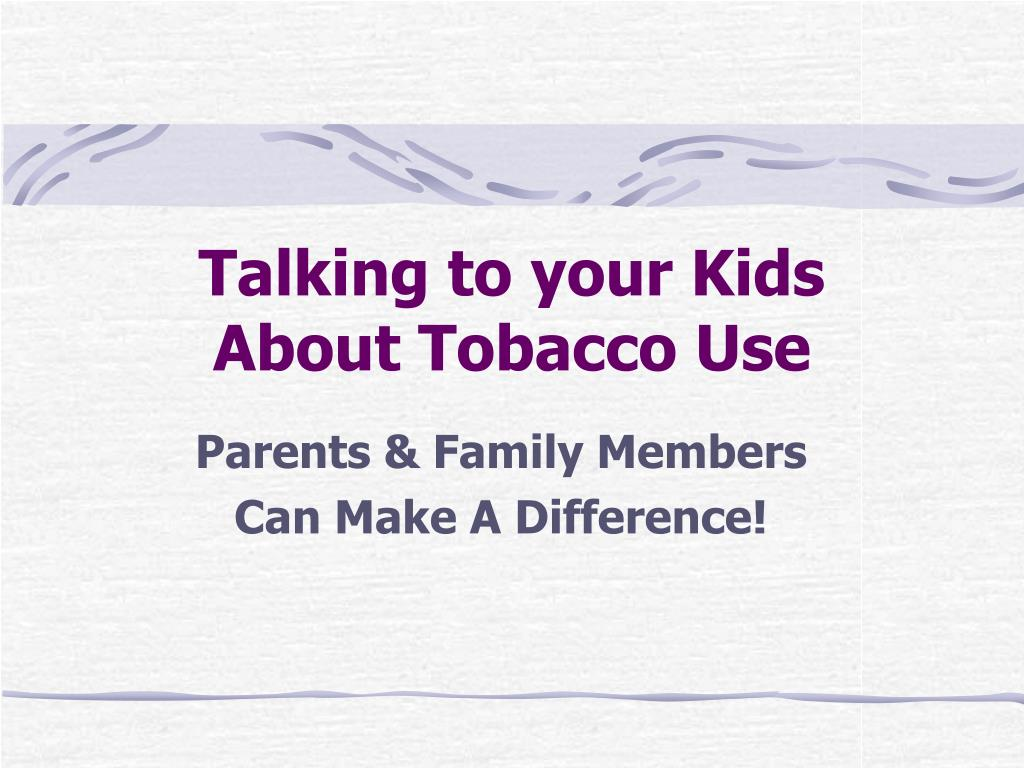talking to your kids about tobacco use l.