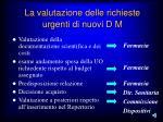 la valutazione delle richieste urgenti di nuovi d m
