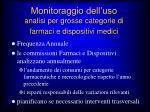 monitoraggio dell uso analisi per grosse categorie di farmaci e dispositivi medici