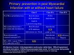 primary prevention in post myocardial infarction with or without heart failure