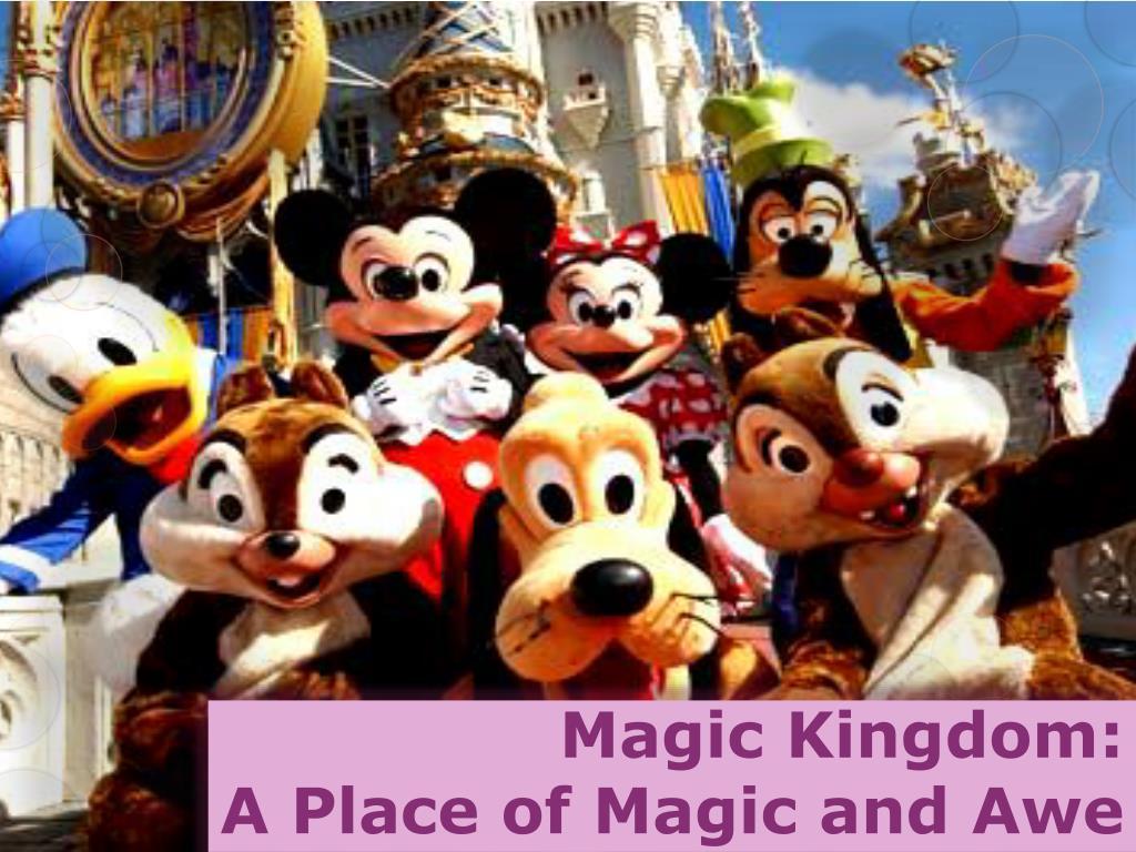 magic kingdom a place of magic and awe l.