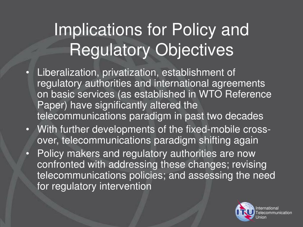 Implications for Policy and Regulatory Objectives