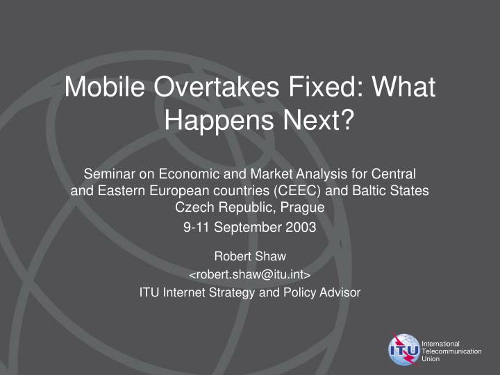 Mobile Overtakes Fixed: What Happens Next?