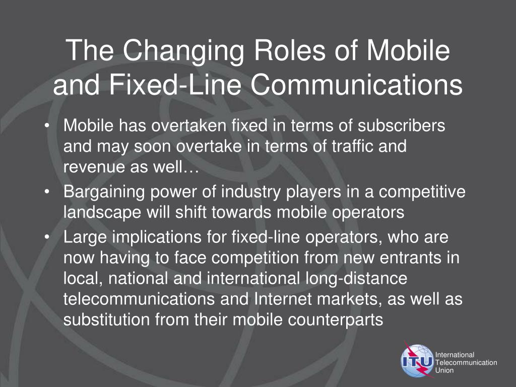 The Changing Roles of Mobile and Fixed-Line Communications