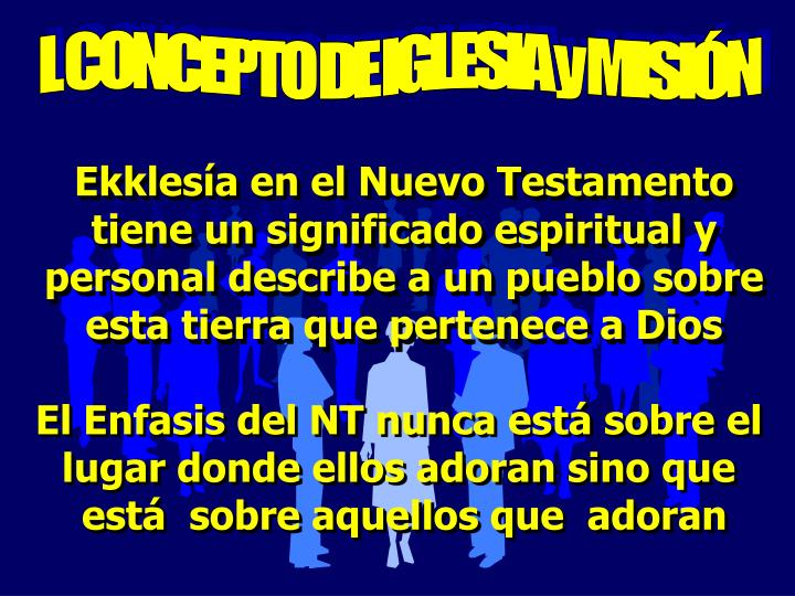 I. CONCEPTO DE IGLESIA y MISIÓN