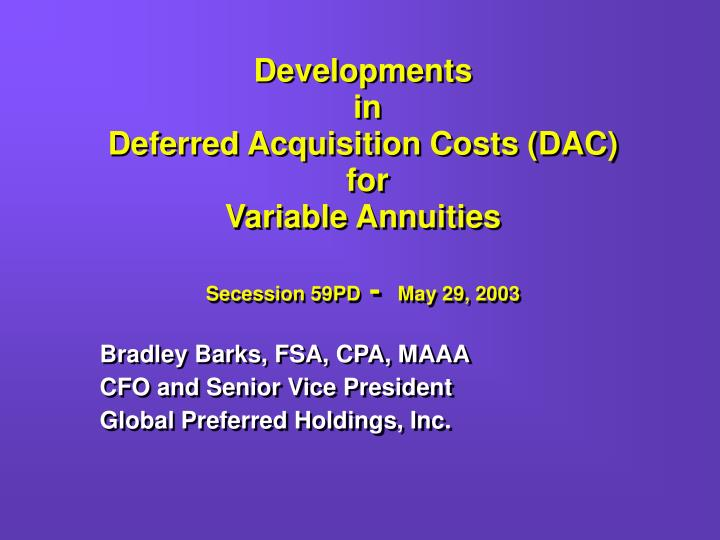 developments in deferred acquisition costs dac for variable annuities secession 59pd may 29 2003 n.