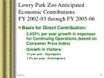 lowry park zoo anticipated economic contributions fy 2002 03 through fy 2005 062